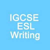 IGCSE ESL writing